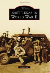 image of East Texas in World War II (Images of America) (Images of America (Arcadia Publishing))