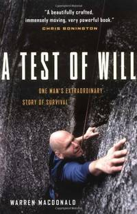 A Test Of Will: One Man's Extraordinary Story Of Survival (Inscribed copy)