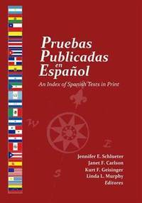 Pruebas Publicadas en Espanol: An Index of Spanish Tests in Print