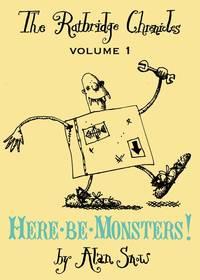 RATBRIDGE CHRONICLES, THE.  Volume 1. HERE BE MONSTERS!