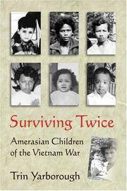 Surviving Twice: Amerasian Children of the Vietnam War