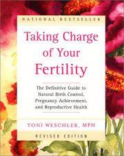 Taking Charge of Your Fertility: The Definitive Guide to Natural Birth Control, Pregnancy...