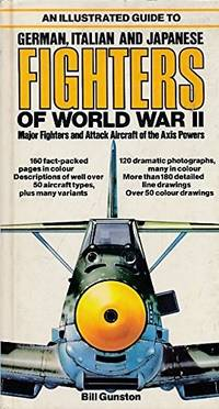 image of An illustrated guide to German, Italian and Japanese fighters of World War II: Major fighters and attack aircraft of the Axis powers
