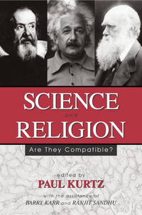 Science and Religion  Are They Compatible? by Kurtz, Paul (ed) - 2002
