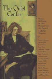 The Quiet Center: Women Reflecting on Life's Passages from the Pages of Victoria Magazine