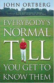 Everybody's Normal Till You Get to Know Them.