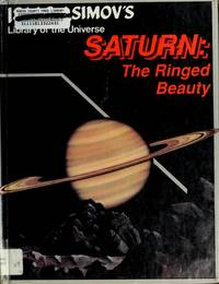 Saturn: The Ringed Beauty (Isaac Asimov's Library of the Universe)