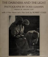 The Darkness and the Light : Photographs by Doris Ulmann - With A New Heaven and a New Earth by...