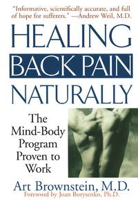Healing Back Pain Naturally - The Mind-Body Program Proven to Work