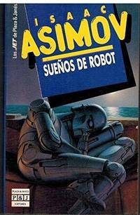 Suenos de Robot (Promo) (Spanish Edition) by Isaac Asimov - Paperback - 1994-07-01 - from Ergodebooks and Biblio.com