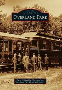 Overland Park (Images of America) by  Suzee SoldanEls; the Overland Park Historical Society Oberg - Paperback - 2012-12-03 - from Richard J Park, Bookseller (SKU: MG6-163)