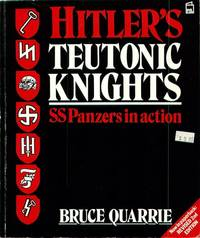 Hitler's Teutonic Knights : SS Panzers in Action
