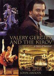 Valery Gergiev and the Kirov: A Story of Survival by  John Ardoin - Hardcover - 2001 - from Silent Way Books (SKU: 018940)
