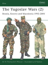 The Yugoslav Wars (2): Bosnia, Kosovo and Macedonia 1992 - 2001 (Elite) (No. 2)