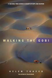 Walking the Gobi: 1,600 Mile-trek Across a Desert of Hope and Despair