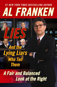 Lies (And the Lying Liars Who Tell Them): A Fair and Balanced Look at the  Right