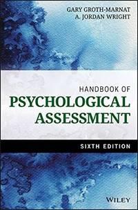 Handbook of Psychological Assessment by  A. Jordan Wright Gary Groth-Marnat - Hardcover - 6th - from textbookforyou (SKU: 173)