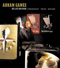 ABRAM GAMES : His Life and Work