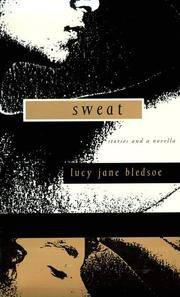 Sweat : Stories and a Novella