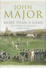 More Than a Game. The Story of Cricket's Early Years