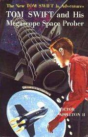 Tom Swift and His Megascope Space Prober (The New Tom Swift Jr. Adventures, No. 20)