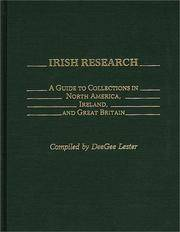 IRISH RESEARCH: A GUIDE TO COLLECTIONS IN NORTH AMERICA, IRELAND, AND GREAT BRITAIN