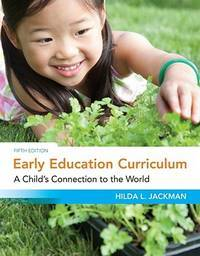 Early Education Curriculum: A Child?s Connection to the World (What?s New in Early Childhood)
