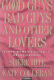 Good Guys, Bad Guys and Other Lovers: Every Woman's Guide to Relationships