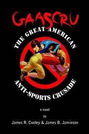 Gaascru:  The Great American Anti-Sports Crusade (SIGNED)
