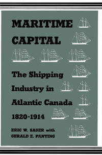 MARITIME CAPITAL: The Shipping Industry in Atlantic Canada, 1820-1914