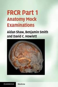F.R.C.R. Part 1 Anatomy Mock Examinations