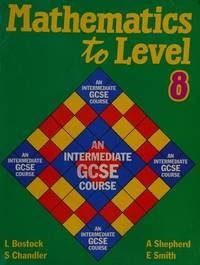 Mathematics to Level 8: An Intermediate GCSE Course