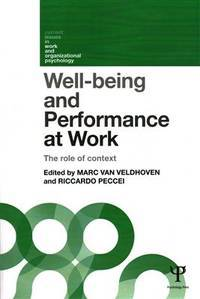 Well-being and Performance at Work: The role of context (Current Issues in Work and...
