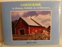 Corncribs  In History, Folklife, and Architecture by  Keith E Roe - Hardcover - 1988 - from BookNest and Biblio.co.uk