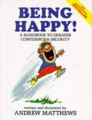 Being Happy - a Handbook to Greater Confidence & Security