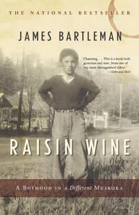 Raisin Wine: A Boyhood in a Different Muskoka