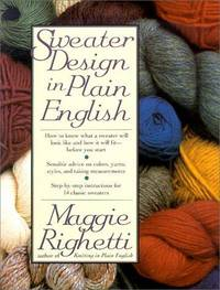 Sweater Design in Plain English by  Maggie Righetti - Paperback - 1st - 1990 - from The Old Library Bookshop and Biblio.com