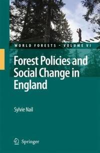 Forest Policies and Social Change in England (World Forests)