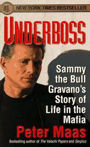 Underboss : Sammy the Bull Gravano's Story of Life in the Mafia