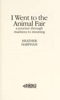 I Went to the Animal Fair: A Journey Through Madness to Meaning