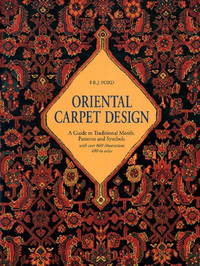 ORIENTAL CARPET DESIGN. A Guide To Traditional Motifs, Patterns And Symbols.