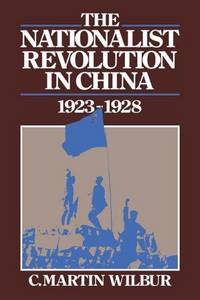 The Nationalist Revolution in China, 1923-1928