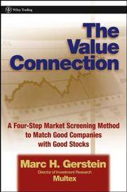 THE VALUE CONNECTION  A FOUR MARKET SCEENING METHOD TO MATCH GOOD COMPANIES WITH GOOD STOCKS