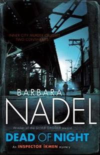 Dead of Night by  Barbara Nadel - Hardcover - from Better World Books  (SKU: 10420760-75)