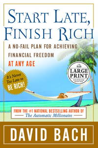 image of Start Late, Finish Rich: A No-Fail Plan for Achieiving Financial Freedom at Any Age (Random House Large Print Nonfiction)