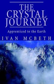 The Crystal Journey Apprenticed to the Earth