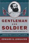 image of Gentleman and Soldier:  The Extraordinary Life of General Wade Hampton III