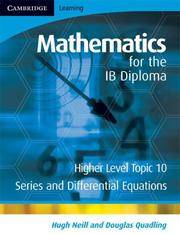 Mathematics for the IB Diploma: Higher Level Topic 10: Series and Differential Equations