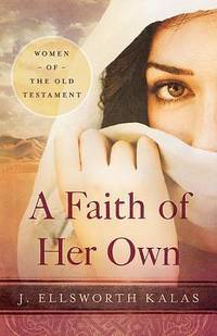 A Faith of Her Own [Paperback] Kalas, J. Ellsworth