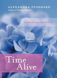 Time Alive  Celebrate Your Life Every Day